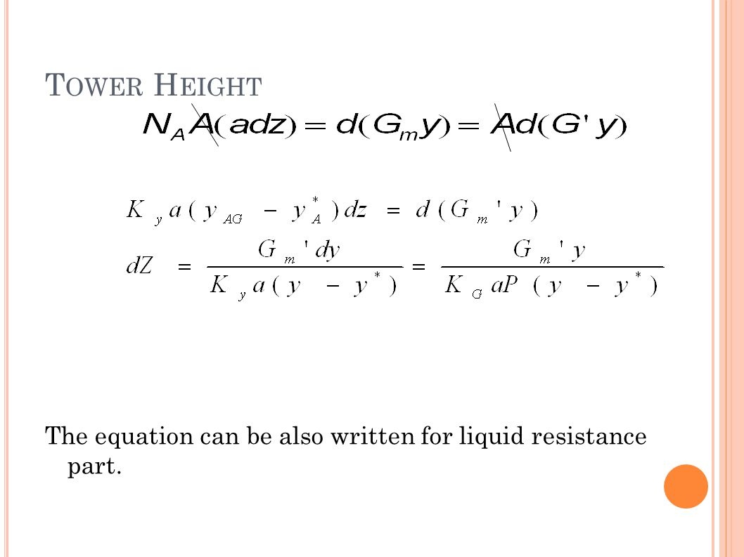 Tower Height The equation can be also written for liquid resistance part.