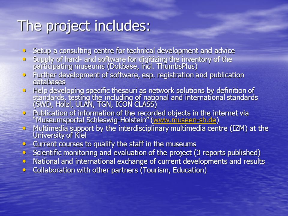 The project includes: Setup a consulting centre for technical development and advice.
