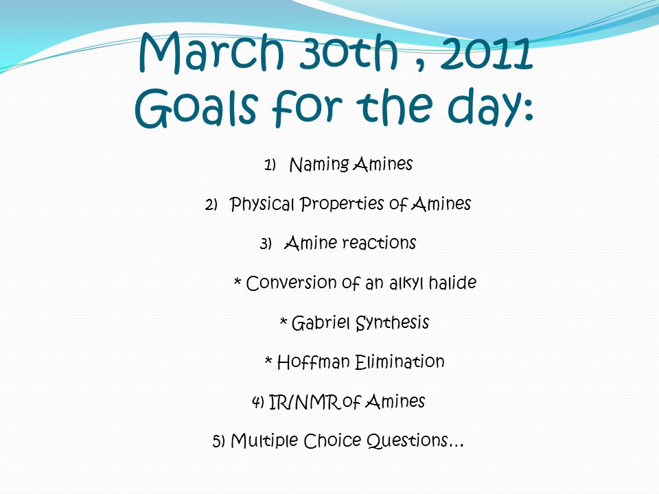 March 3oth , 2011 Goals for the day: