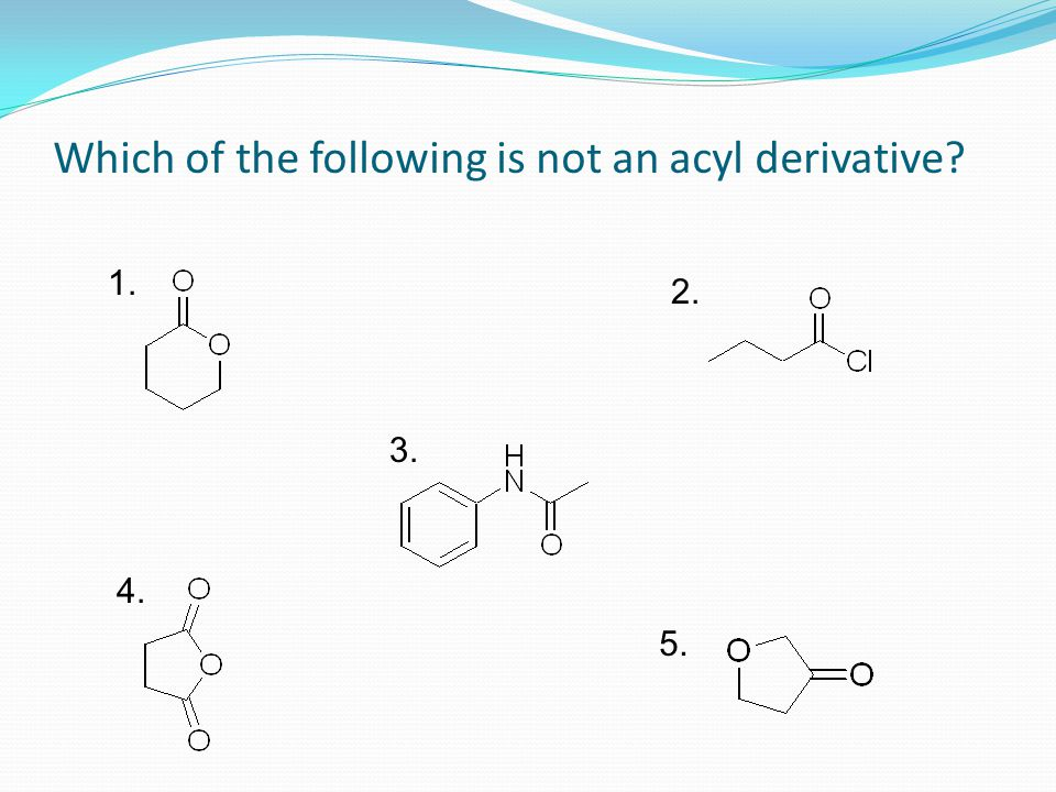 Which of the following is not an acyl derivative