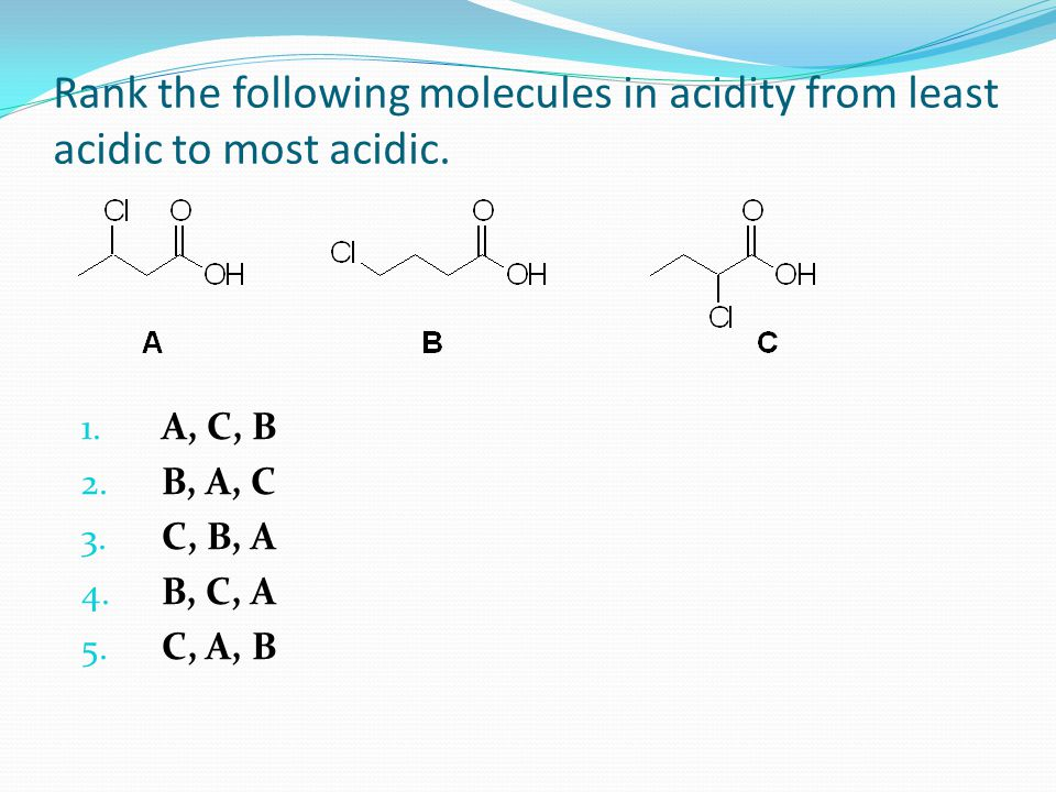 Rank the following molecules in acidity from least acidic to most acidic.