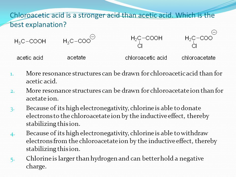 Chloroacetic acid is a stronger acid than acetic acid