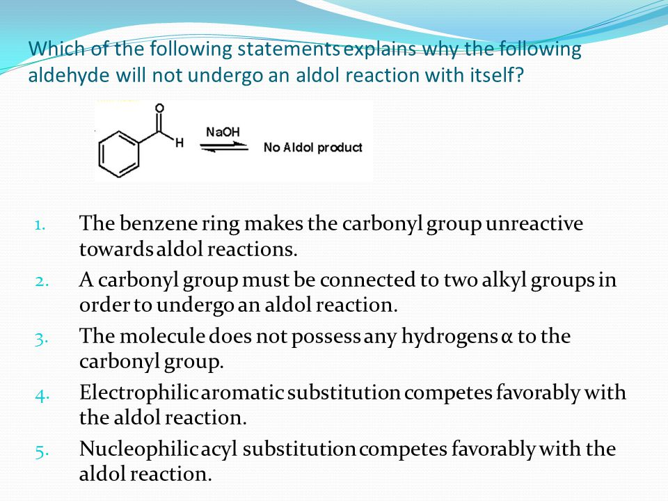 Which of the following statements explains why the following aldehyde will not undergo an aldol reaction with itself