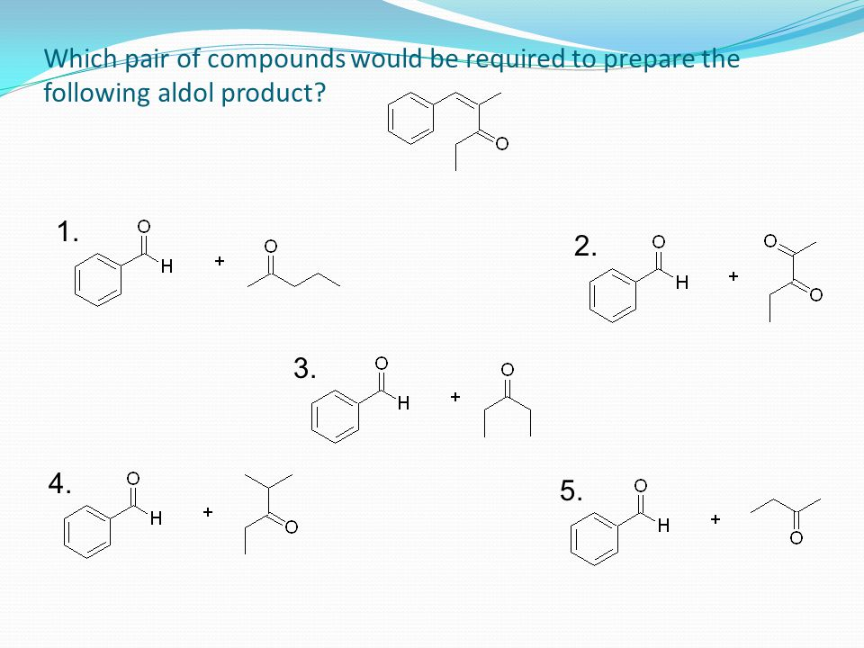 Which pair of compounds would be required to prepare the following aldol product