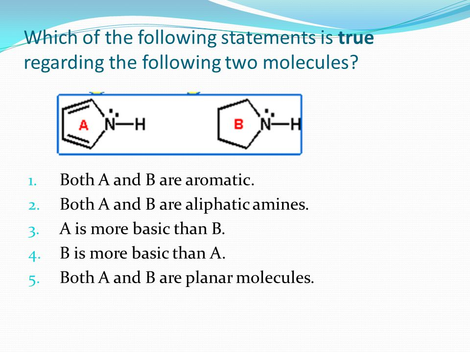 Which of the following statements is true regarding the following two molecules