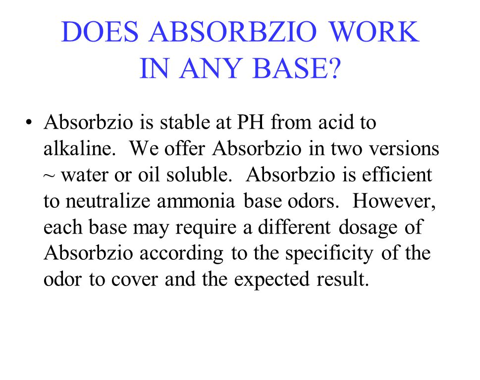 DOES ABSORBZIO WORK IN ANY BASE