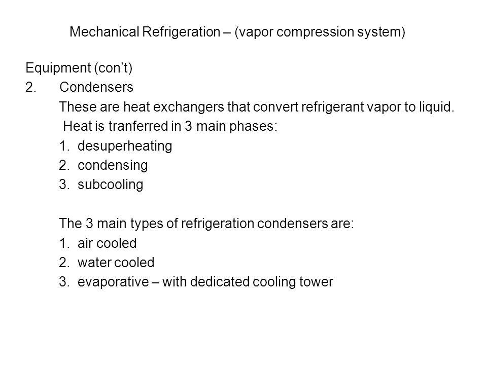 Mechanical Refrigeration – (vapor compression system)