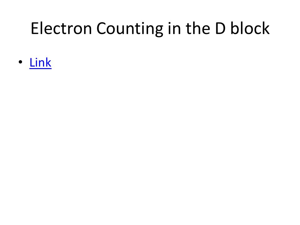Electron Counting in the D block