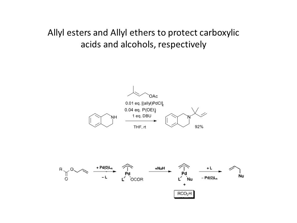 Allyl esters and Allyl ethers to protect carboxylic acids and alcohols, respectively