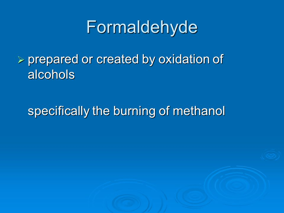 Formaldehyde prepared or created by oxidation of alcohols