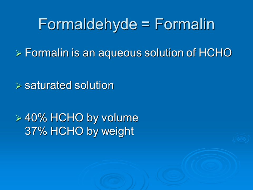 Formaldehyde = Formalin