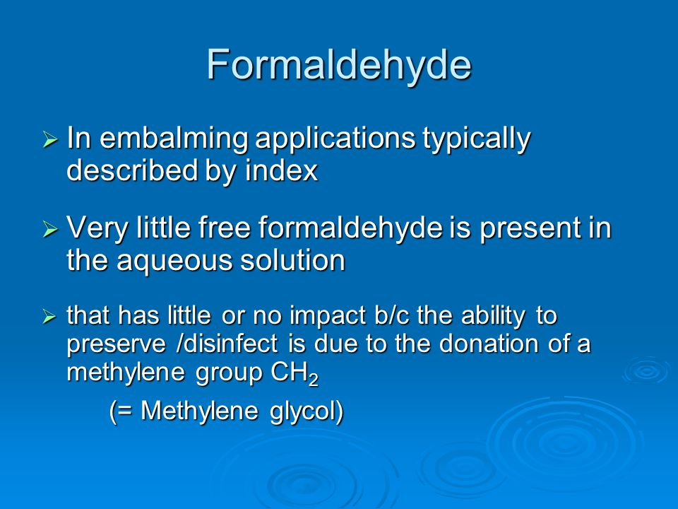 Formaldehyde In embalming applications typically described by index