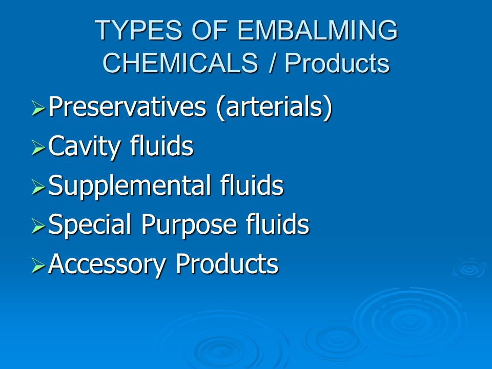TYPES OF EMBALMING CHEMICALS / Products