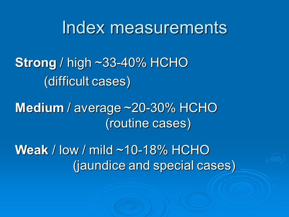 Index measurements Strong / high ~33-40% HCHO (difficult cases)