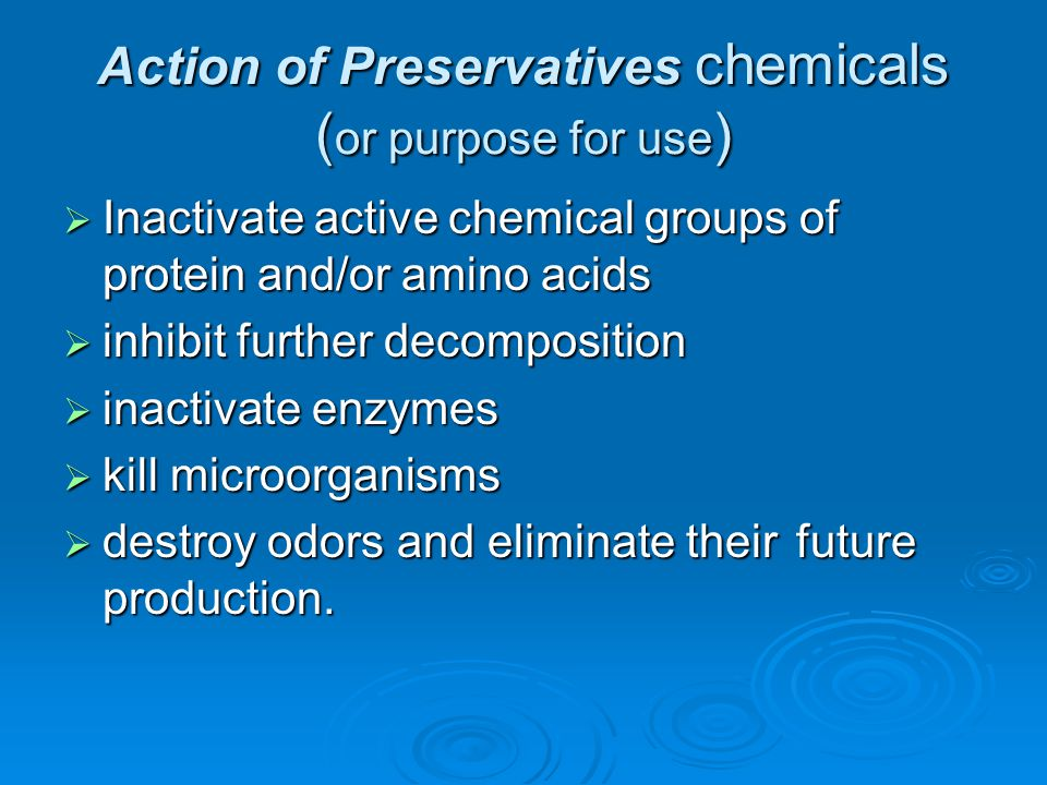Action of Preservatives chemicals (or purpose for use)