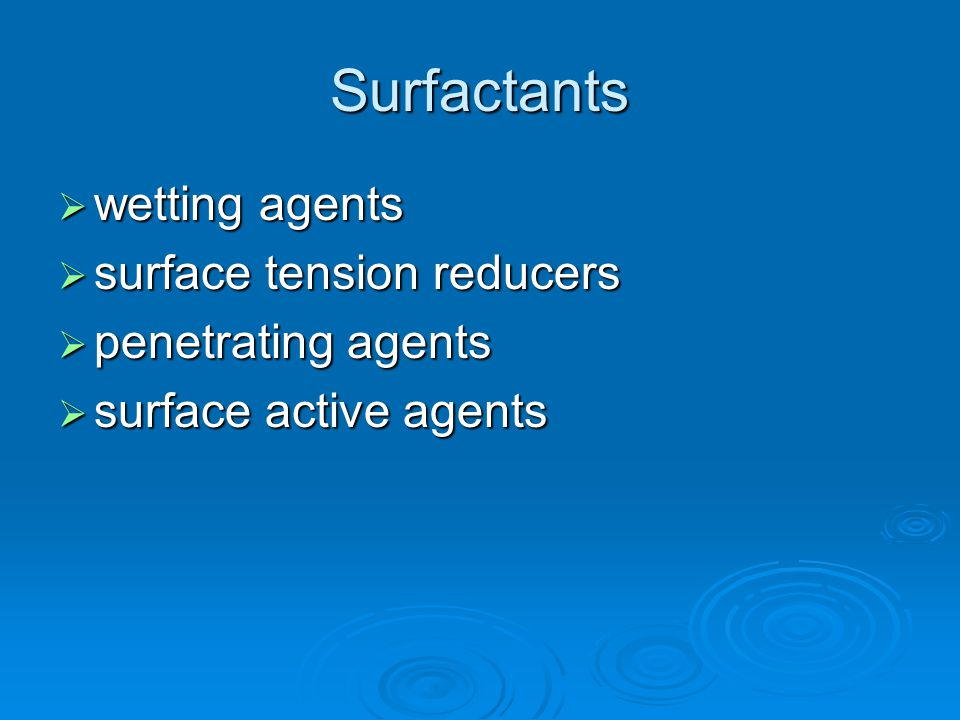 Surfactants wetting agents surface tension reducers penetrating agents