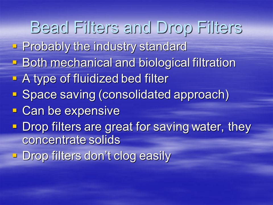 Bead Filters and Drop Filters
