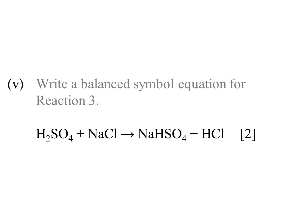 (v). Write a balanced symbol equation for. Reaction 3