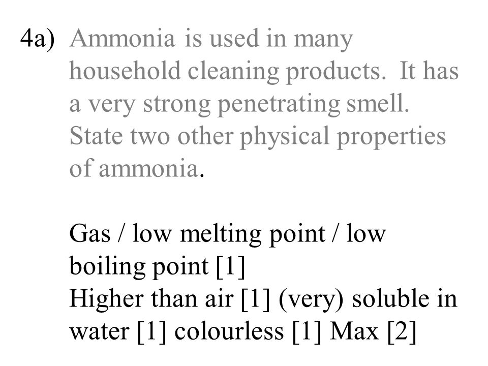 4a). Ammonia is used in many. household cleaning products. It has