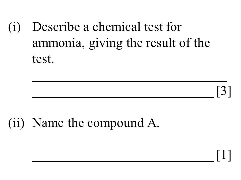 (i). Describe a chemical test for. ammonia, giving the result of the
