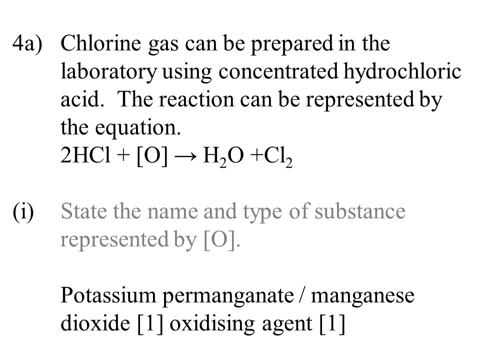 4a). Chlorine gas can be prepared in the