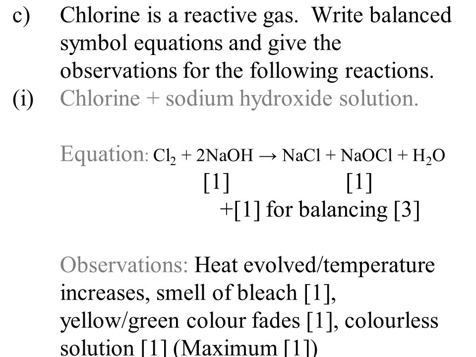 c). Chlorine is a reactive gas. Write balanced