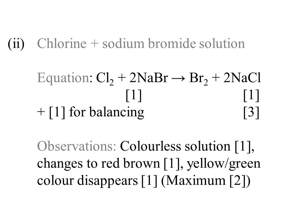 (ii). Chlorine + sodium bromide solution