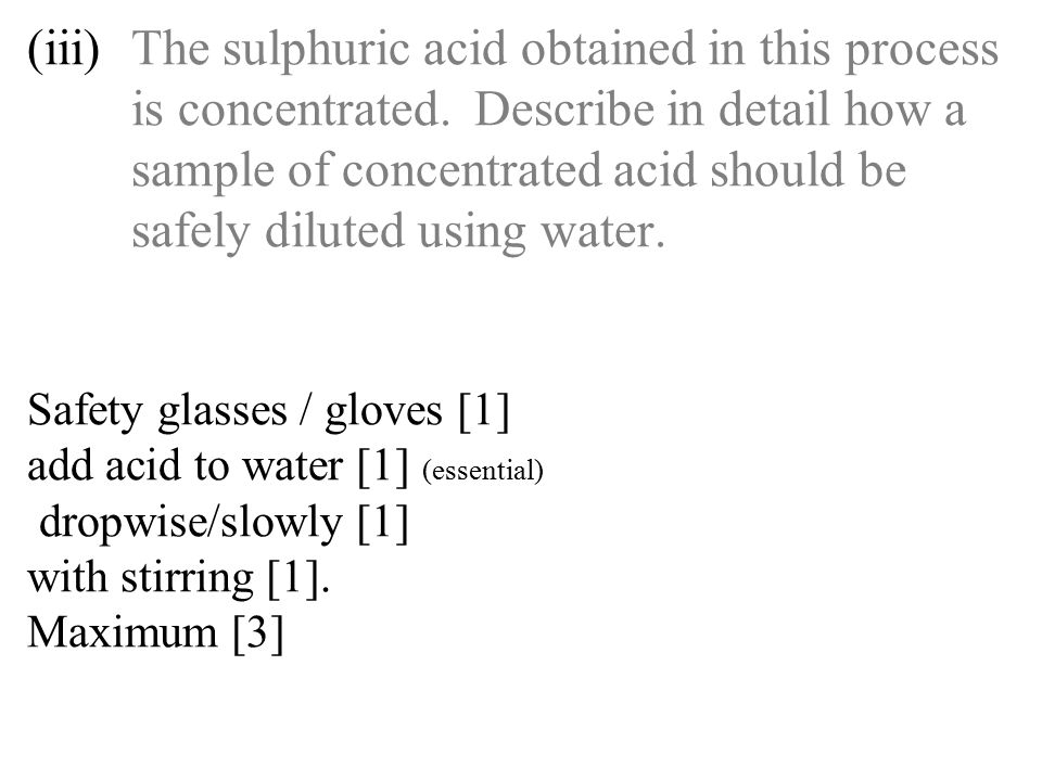 (iii). The sulphuric acid obtained in this process. is concentrated
