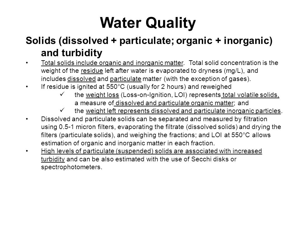 Water Quality Solids (dissolved + particulate; organic + inorganic) and turbidity.