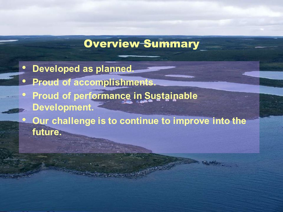 Overview Summary Developed as planned. Proud of accomplishments.