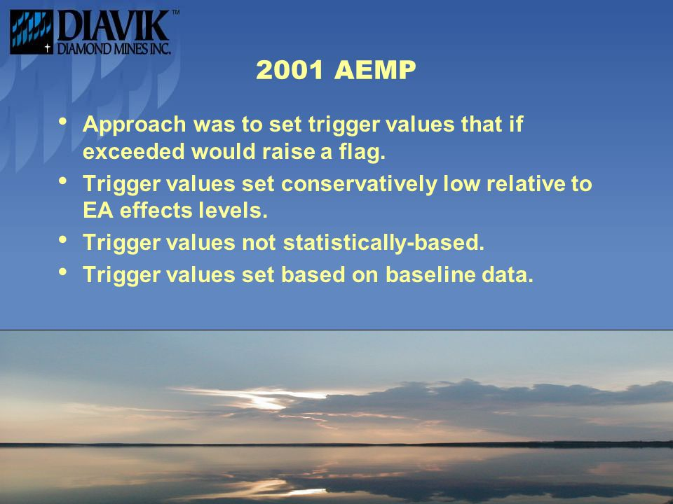 2001 AEMP Approach was to set trigger values that if exceeded would raise a flag.