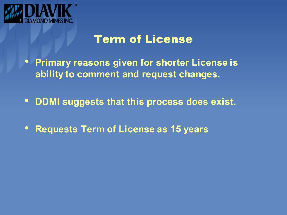 Term of License Primary reasons given for shorter License is ability to comment and request changes.