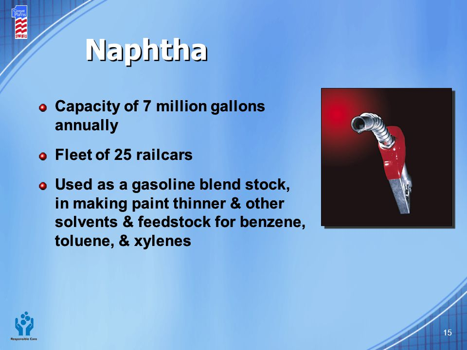 Naphtha Capacity of 7 million gallons annually Fleet of 25 railcars