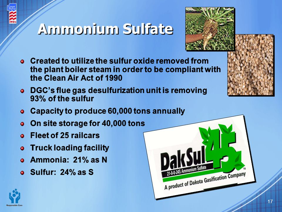Ammonium Sulfate Created to utilize the sulfur oxide removed from the plant boiler steam in order to be compliant with the Clean Air Act of 1990.