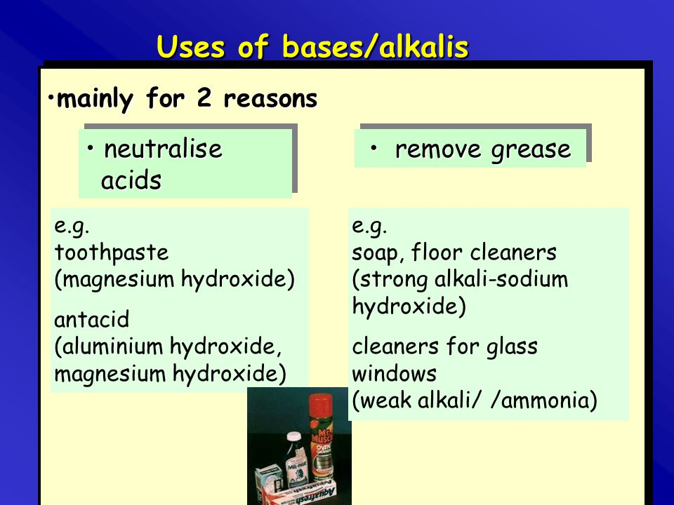 Uses of bases/alkalis mainly for 2 reasons neutralise acids