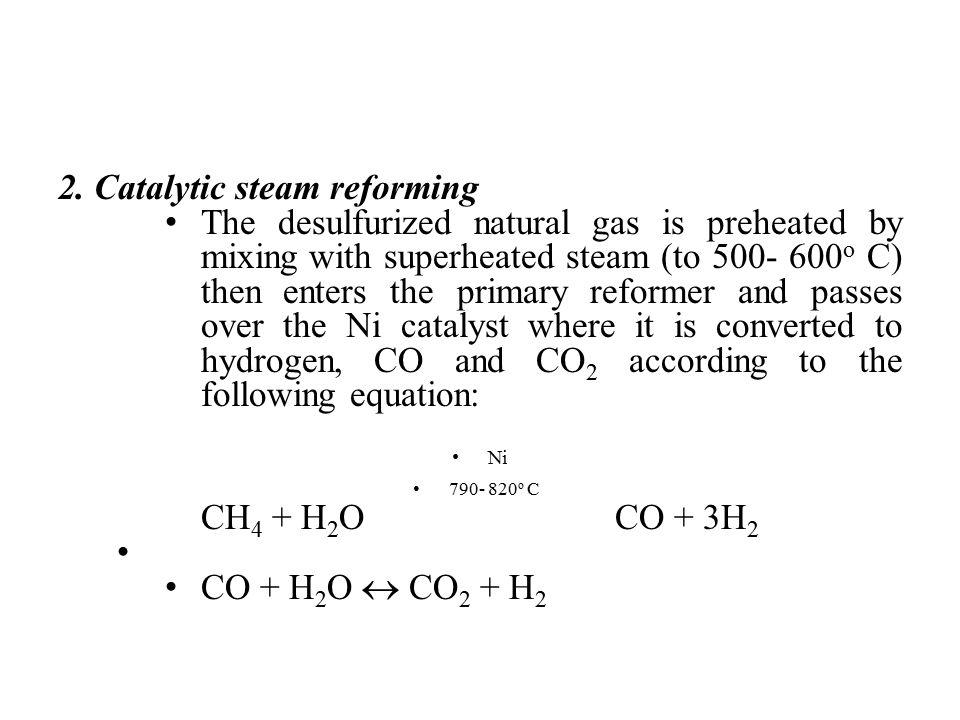 2. Catalytic steam reforming