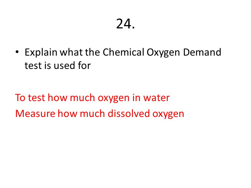 24. Explain what the Chemical Oxygen Demand test is used for