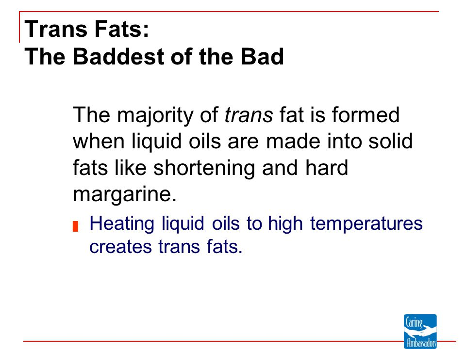 Trans Fats: The Baddest of the Bad