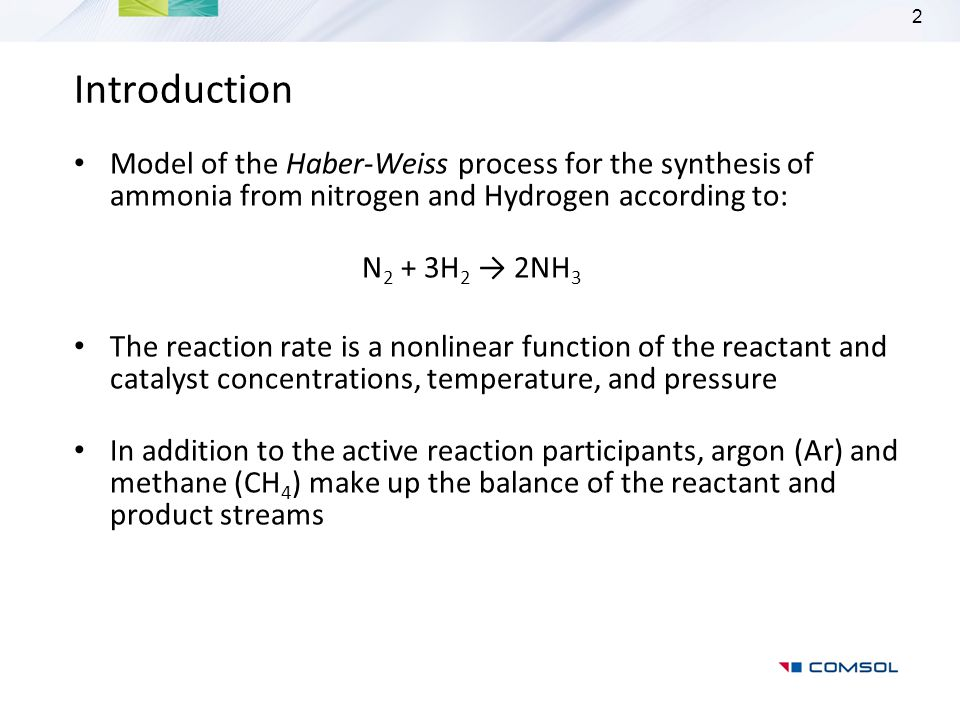 Introduction Model of the Haber-Weiss process for the synthesis of ammonia from nitrogen and Hydrogen according to: