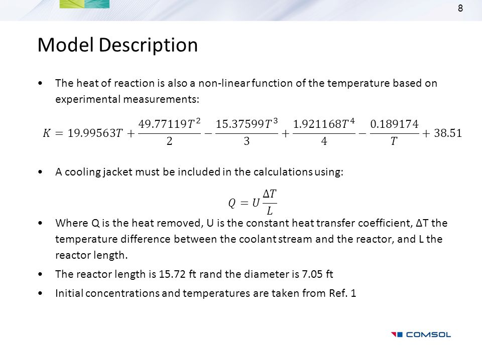 Model Description The heat of reaction is also a non-linear function of the temperature based on experimental measurements: