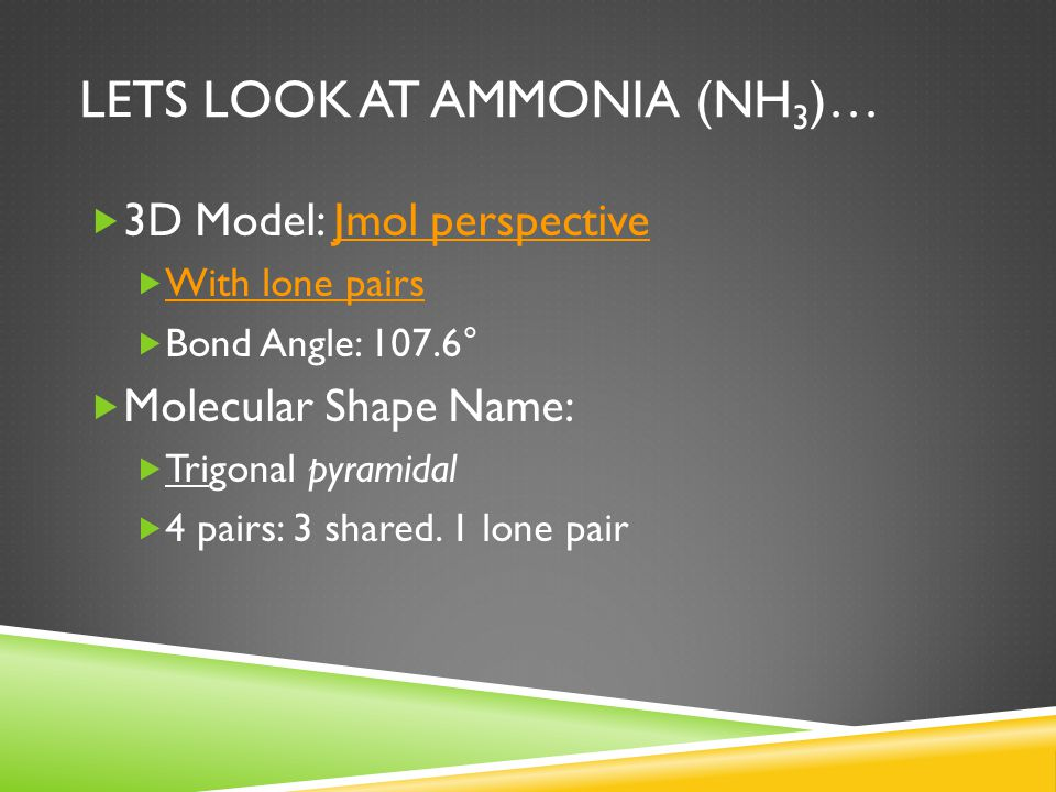 Lets look at Ammonia (NH3)…