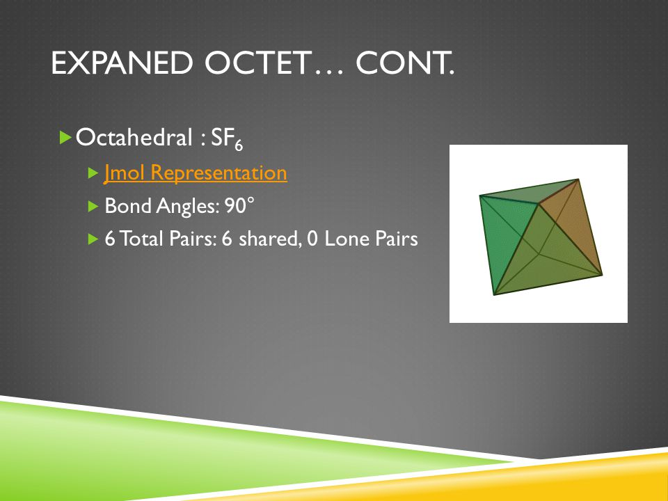 Expaned Octet… Cont. Octahedral : SF6 Jmol Representation