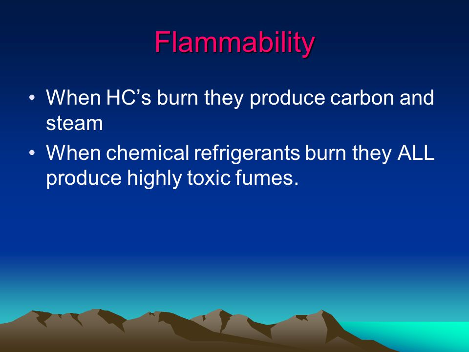 Flammability When HC's burn they produce carbon and steam