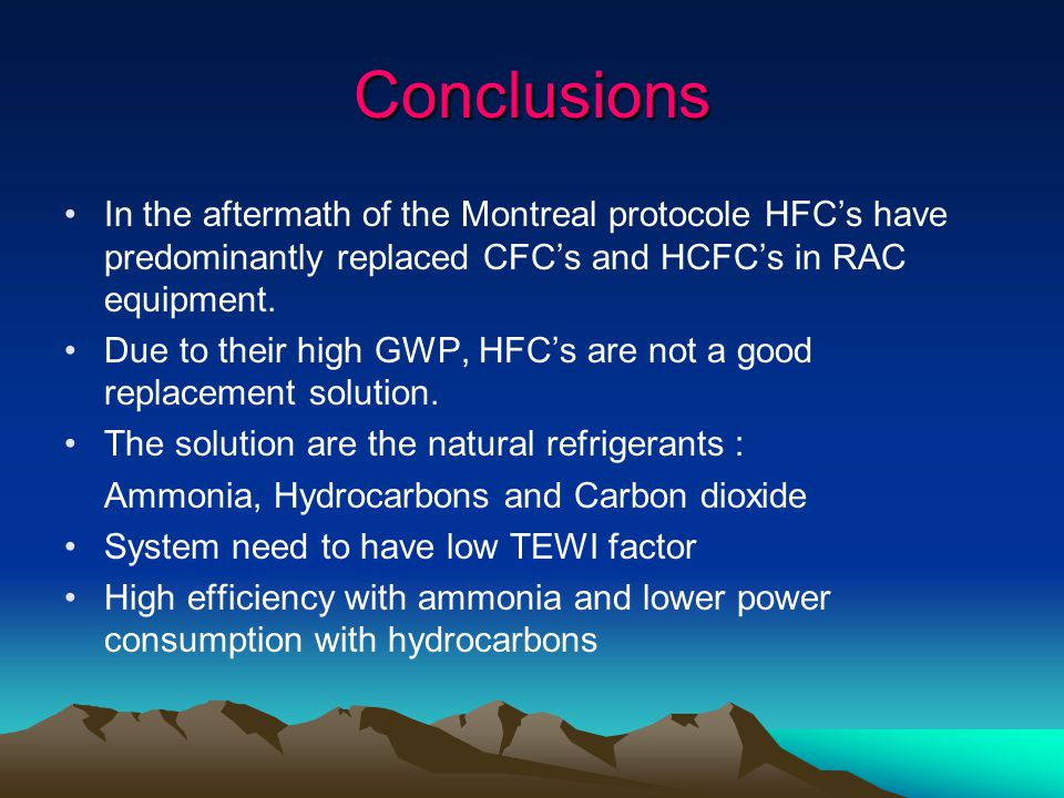 Conclusions In the aftermath of the Montreal protocole HFC's have predominantly replaced CFC's and HCFC's in RAC equipment.