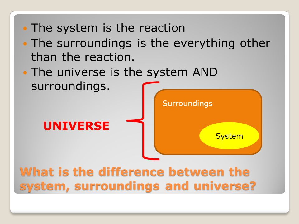 What is the difference between the system, surroundings and universe