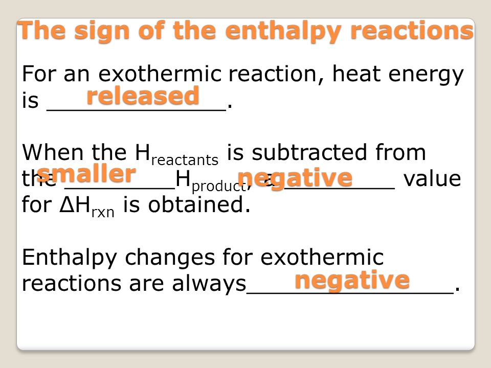 The sign of the enthalpy reactions