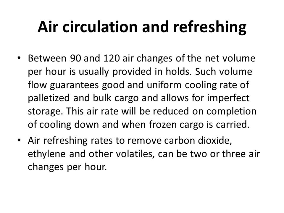 Air circulation and refreshing
