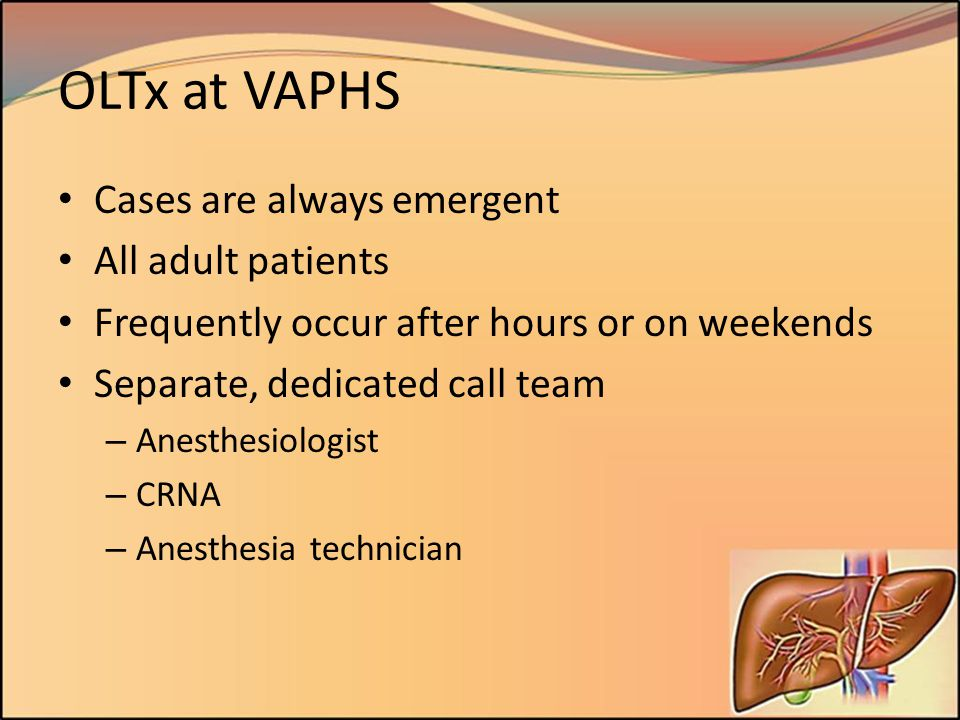 OLTx at VAPHS Cases are always emergent All adult patients