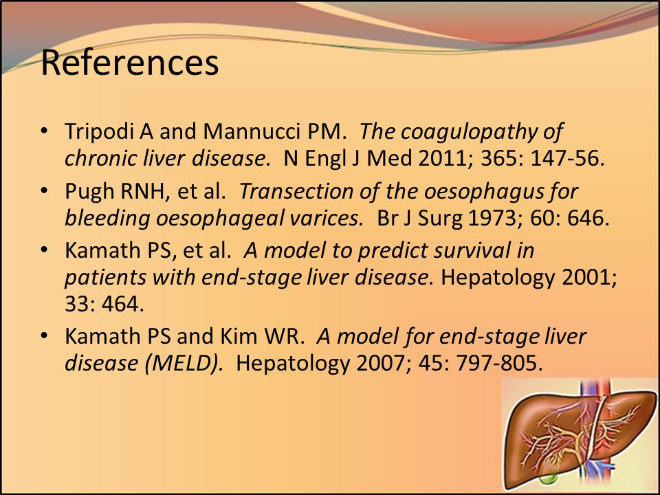 References Tripodi A and Mannucci PM. The coagulopathy of chronic liver disease. N Engl J Med 2011; 365: 147-56.