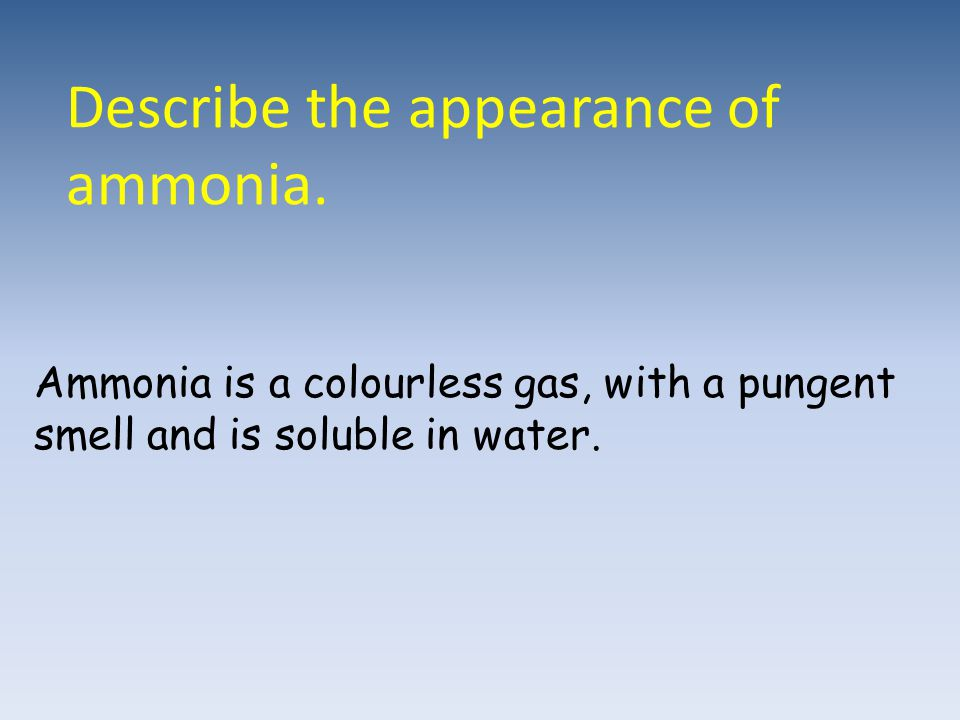 Describe the appearance of ammonia.